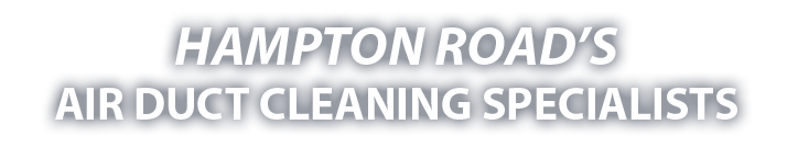 Hampton Road's Duct Cleaning Specialists